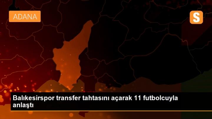 Balıkesirspor transfer tahtasını açarak 11 futbolcuyla anlaştı